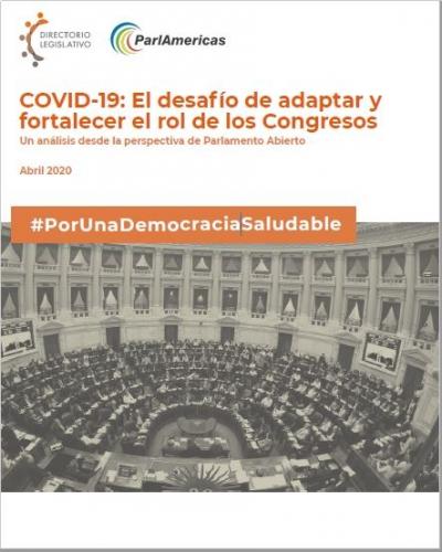 COVID-19: El desafío de adaptar y fortalecer el rol de los Congresos Un análisis desde la perspectiva de Parlamento Abierto